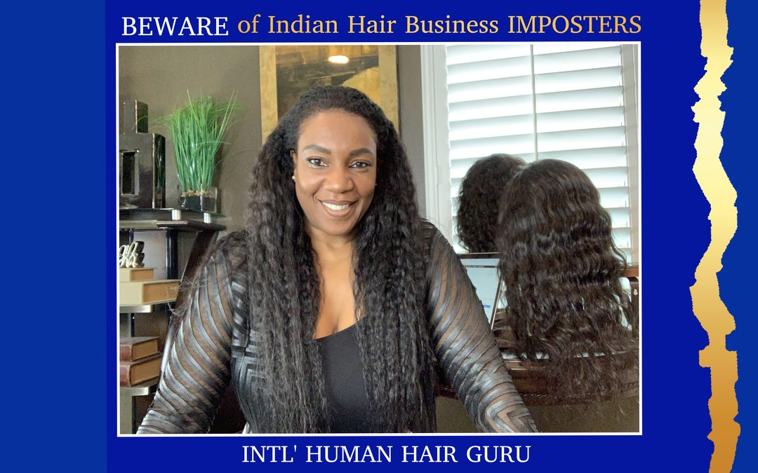 Beware of Indian Hair Industry Imposters